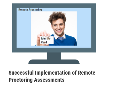 Successful Implementation of Remote Proctoring Assessments